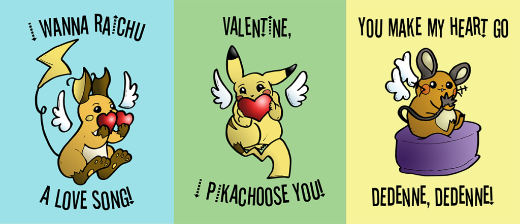 Valentine's Day is nigh! If you've been procrastinating, grab these pikachu, raichu, and dedenne printables. Get the download link here.